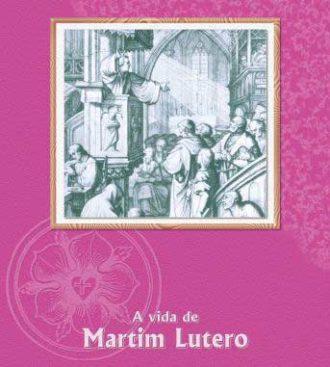 A Vida de Martim Lutero